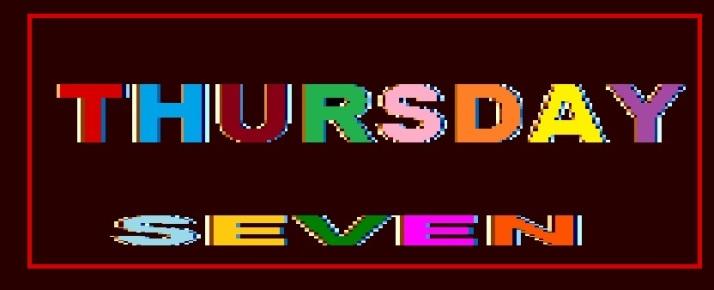 THURSDAY SEVEN